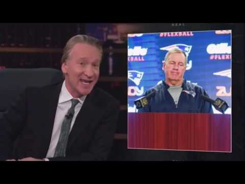 "'F*ck You': Bill Maher Hopes the Patriots Lose Because of Trump - YouTube...""Fuck you, Bill Belichick and your deflated balls, you joyless, cheating fuck."""