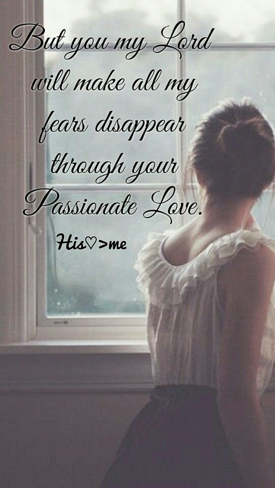 "Perfect love casts out fear --- we are told ""do not fear"" over and over in His Word. mwordsandthechristianwoman.com"