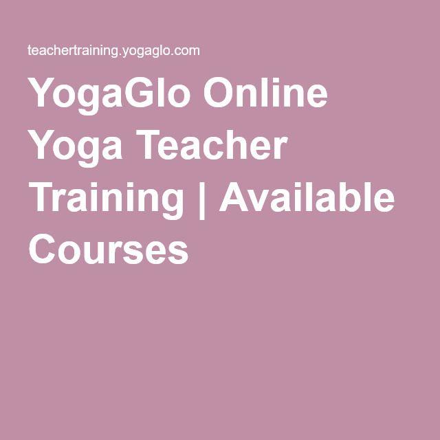YogaGlo Online Yoga Teacher Training | Available Courses