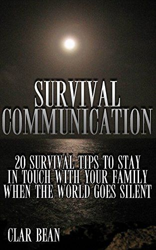 Survival Communication: 20 Survival Tips To Stay In Touch With Your Family When the World Goes Silent, http://www.amazon.com/gp/product/B074KJY416/ref=cm_sw_r_pi_eb_KPBIzb3X9BM3Y