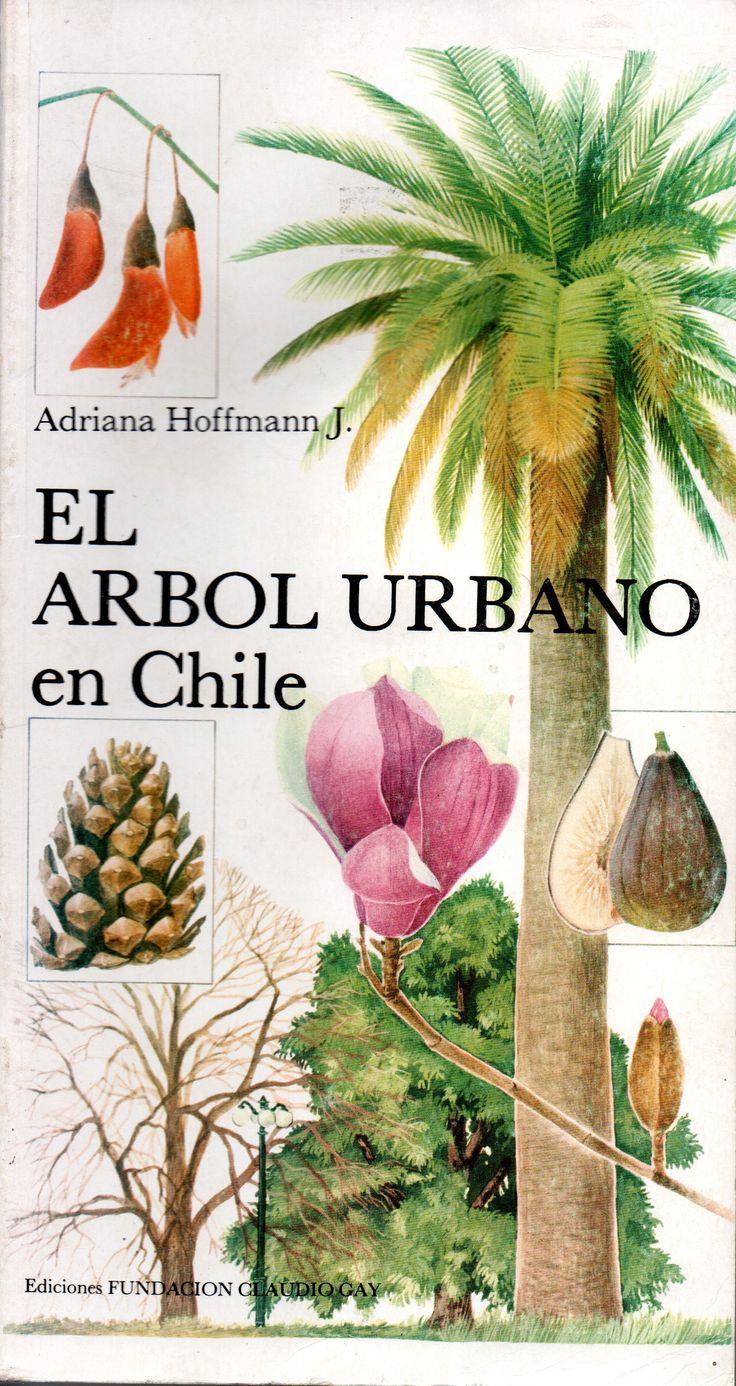El árbol urbano en Chile. Adriana Hoffmann J.