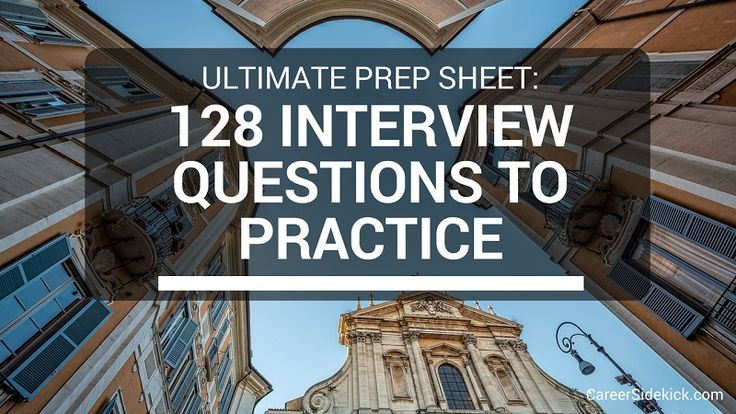 Top 128 most common sample job interview questions to help you practice and prepare for any interview (tech, science, engineering, customer service, HR, etc.)... PLUS: exactly how to prepare for these questions.