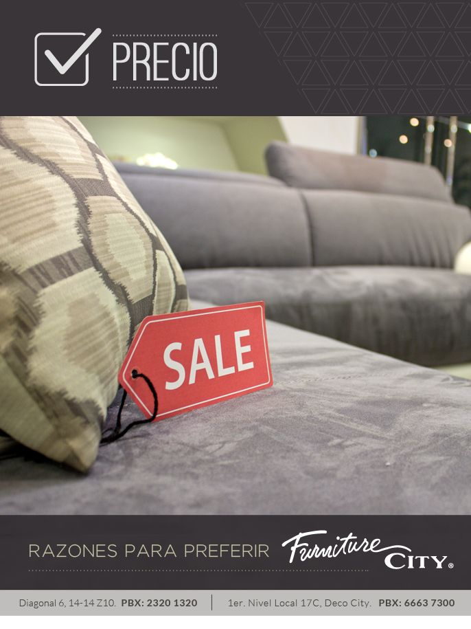 Razones para preferir Furniture City: PRECIO  En Furniture City sabemos que la calidad es importante pero el precio también lo es. Por eso le ofrecemos líneas exclusivas a los mejores precios y con facilidades de pago para que viva el estilo de vida Furniture City.