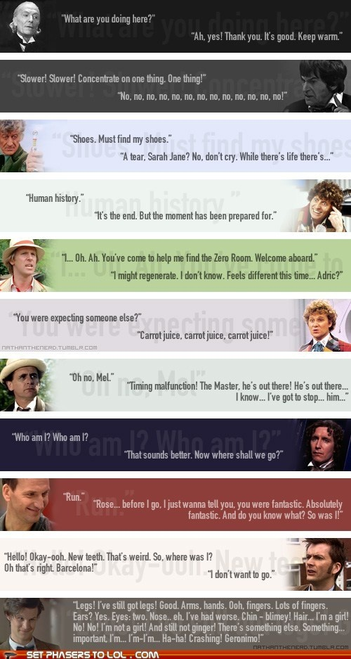 First and Last Words Of The Doctors (I love how wordy the 11th Doctor is, it's a very good interdiction to in what my opinion is the most talkative and wordy doctor yet - my awkward Doctor to who I relate the most! <--- Original Pin)