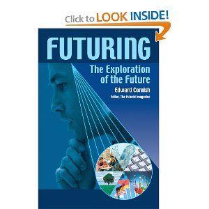 Futuring: The Exploration of the Future: Edward Cornish: 9780930242619: Amazon.com: Books