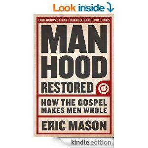 26 best mens bible studies images on pinterest bible studies amazon manhood restored how the gospel makes men whole ebook eric fandeluxe Image collections