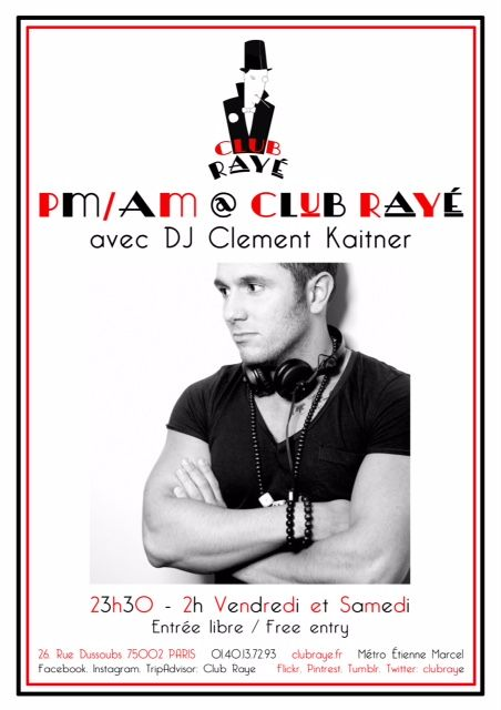 TONIGHT: 24h/ 2h It's Saturday's PM/AM @ Club Raye avec your man Clement Kaitner ! Have you checked out his work?  http://bit.ly/1xbbXXw