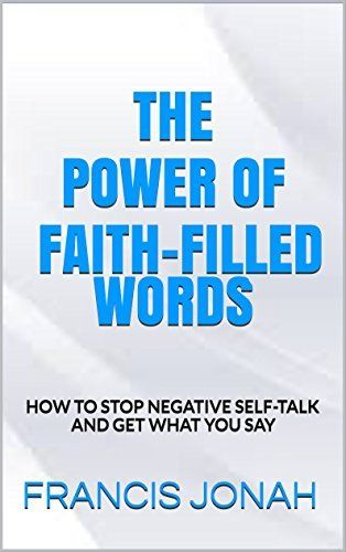Product review for BOOKS:THE POWER OF FAITH-FILLED WORDS:Spiritual:Religious:Inspirational:Prayer:Free:Bible:Verses:Top:100:NY:New:York:Times:On:Best:Sellers:List:In:Non:Fiction:2015:Free:Sale:Month:Releases: B -  Imagine living in a world where everything you say comes to pass. Imagine asking trees to die and they die instantly. Imagine asking the dead to rise and they rise instantly. Imagine asking sickness to go and it goes instantly. Imagine asking your business to flour