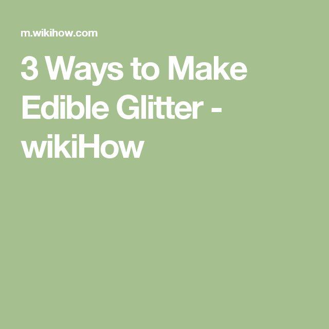 3 Ways to Make Edible Glitter - wikiHow