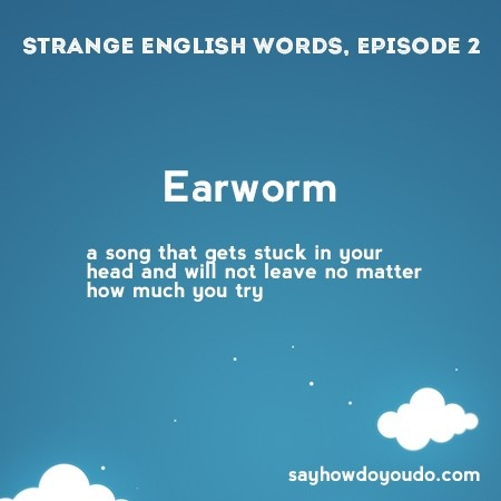 Earworm - a song that gets stuck in your head and will not leave no matter how much you try. #learn #english #words