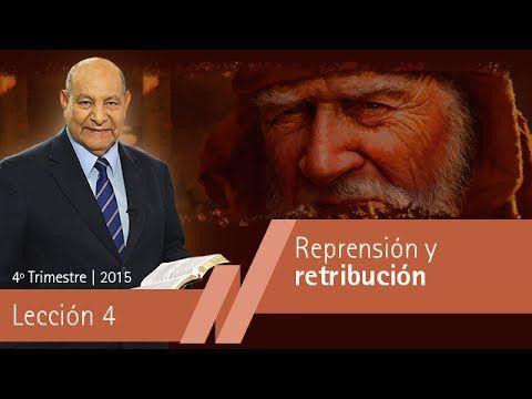 Pastor Bullon - Lección 4 - Reprensión y retribución - Escuela Sabatica