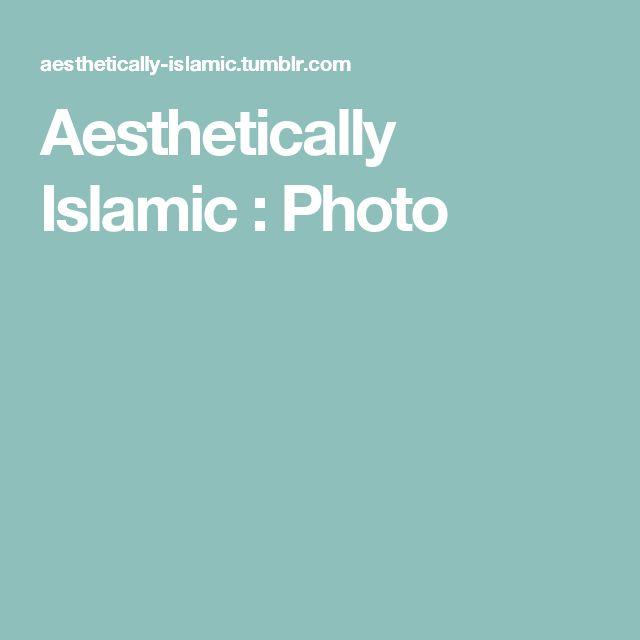Aesthetically Islamic : Photo