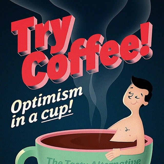 Mmm pour me a cup of optimism! The tasty alternative to hating everything. #Fontspiration design by @nicolekdalton using fonts from Village. #coffee #typography #design #vector #truth #quotes #graphicdesign