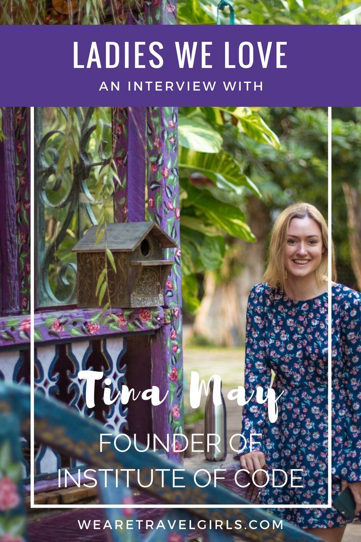 Ladies We Love is our interview series with women from around the world that inspire us through their travels, businesses and their personal stories. This week we got to know Tina May of the Institute of Code - an immersive coding retreat in Bali. Read the full interview on http://WeAreTravelGirls.com