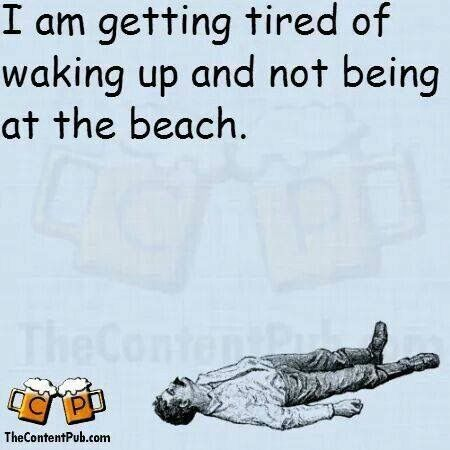 Please let me wake up at the beach...2 more school years to go and we will wake up at the beach more often!!!
