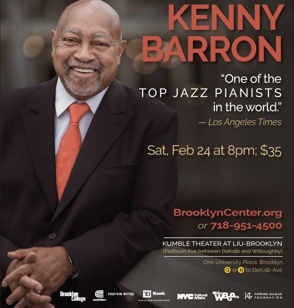 Saturday | February 24 2018 | 8 PM  Brooklyn Center for the Performing Arts presents:  Kenny Barron (Solo Jazz Pianist)  Praised by the Los Angeles Times as one of the top jazz pianists in the world NEA Jazz Master Kenny Barron has an unmatched elegance melodic sensibility and rhythmic mastery. He has received eleven GRAMMY nods most recently in 2017 for Best Jazz Instrumental Album and is a six-time recipient of Best Pianist by the Jazz Journalists Association. Dont miss this intimate solo…