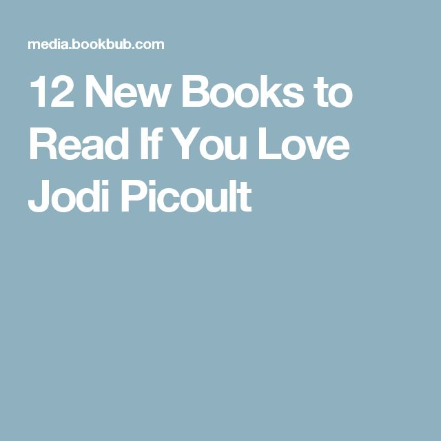 12 New Books to Read If You Love Jodi Picoult