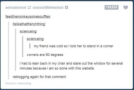 Cold? Go sit in a corner. theyre 90 degrees.