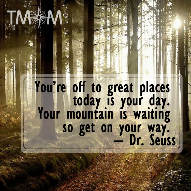 Dr Seuss Mountain Quote: Your Off To Great Places Dr Seuss Quotes. QuotesGram