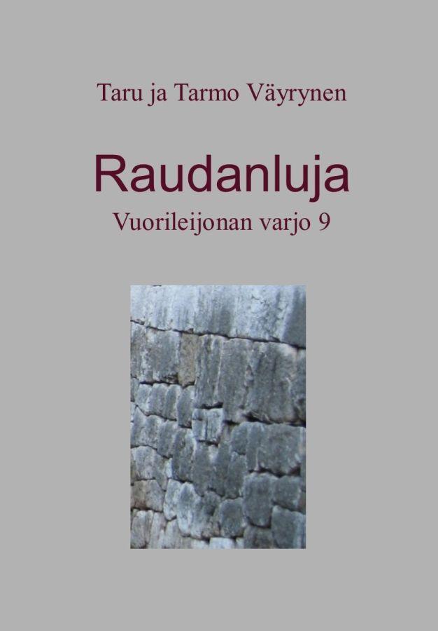 Raudanluja (Vuorileijonan varjo, #9) - Taru ja Tarmo Väyrynen :: Julkaistu 30.4.2017 #fantasia #korkeafantasia #nuoret