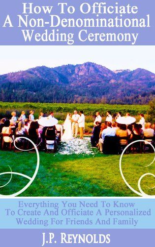 How To Officiate A Non-Denominational Wedding Ceremony
