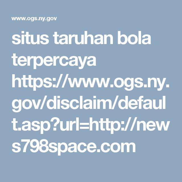 situs taruhan bola terpercaya https://www.ogs.ny.gov/disclaim/default.asp?url=http://news798space.com