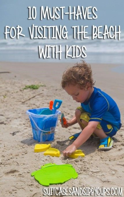 10 Must-Haves for Visiting the Beach With Kids