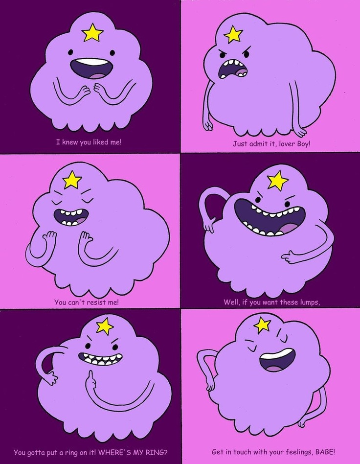 If you haven't watched Adventure Time and witnessed the glory that is Lumpy Space Princess, do yourself a favour and check it out.