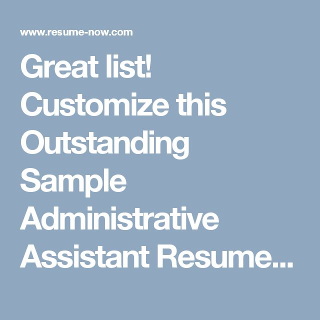 customize this outstanding sample administrative assistant resume 2 resumenow