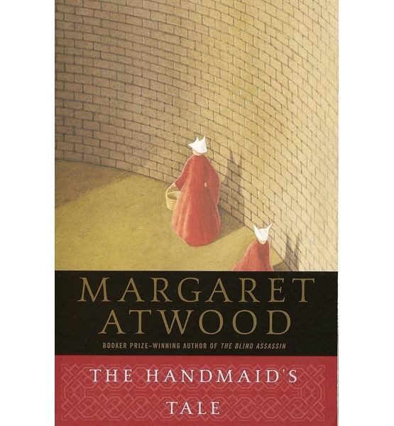 30 Books Every Woman Should Read by 30 .... The Handmaid's Tale by Margaret Atwood