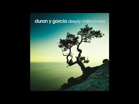 Duran Y Garcia - Deeply Chilled Inside - Full Album Nu Jazz Chillout Hou...