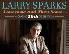 Lonesome and Then Some… Larry Sparks