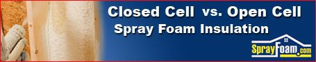 Closed Cell and Open Cell Spray Foam Insulation - Spray Foam Information Directory - SprayFoam.com