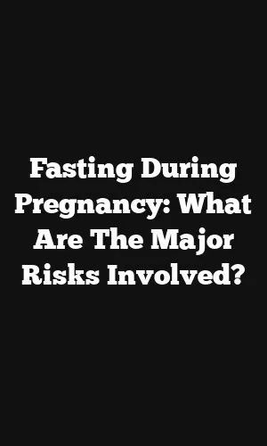 Fasting during pregnancy: what are the main risks? – Brains Talk   – Pregnancy
