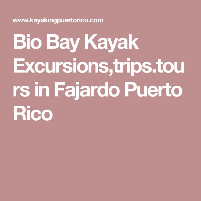 Bio Bay Kayak Excursions,trips.tours in Fajardo Puerto Rico