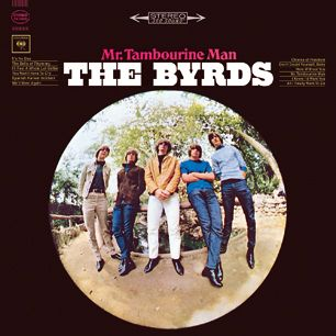 """Mr. Tambourine Man, The Byrds - """"Wow, man, you can even dance to that!"""" said Bob Dylan when he heard the Byrds' heavily harmonized, electric twelve-string treatments of his material. The Byrds' debut defined folk rock with Pete Seeger and Dylan songs, and punchy, ringing guitars."""