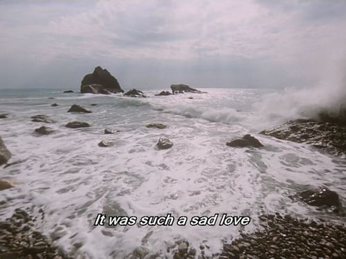 Me & the ocean--it was such a sad love...this is one of the truest things I have ever read