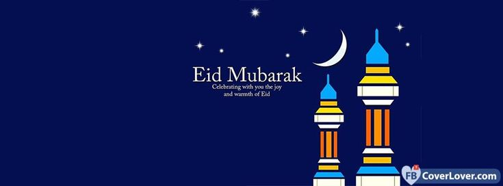 Eid Mubarak Celebrating The Joy And Warmth Of Eid  - cover photos for Facebook - Facebook cover photos - Facebook cover photo - cool images for Facebook profile - Facebook Covers - FBcoverlover.com/maker