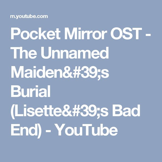 Pocket Mirror OST - The Unnamed Maiden's Burial (Lisette's Bad End) - YouTube