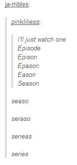 They understand what TV watching is actually like. They totally get us, who watches just one episode!? | 15 Signs The People Of Tumblr Are The Best People In The World
