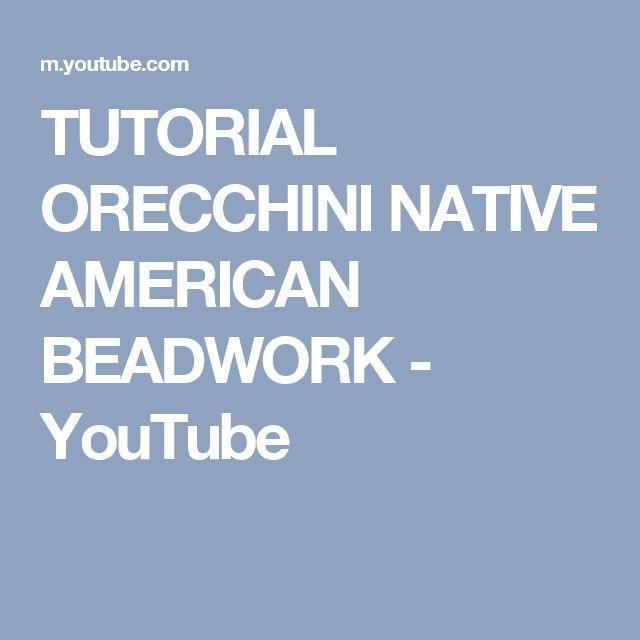 TUTORIAL ORECCHINI NATIVE AMERICAN BEADWORK - YouTube