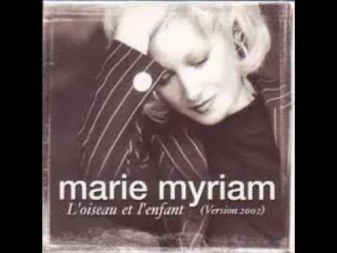 Marie Myriam - L'Oiseau et L'Enfant (2002) - YouTube