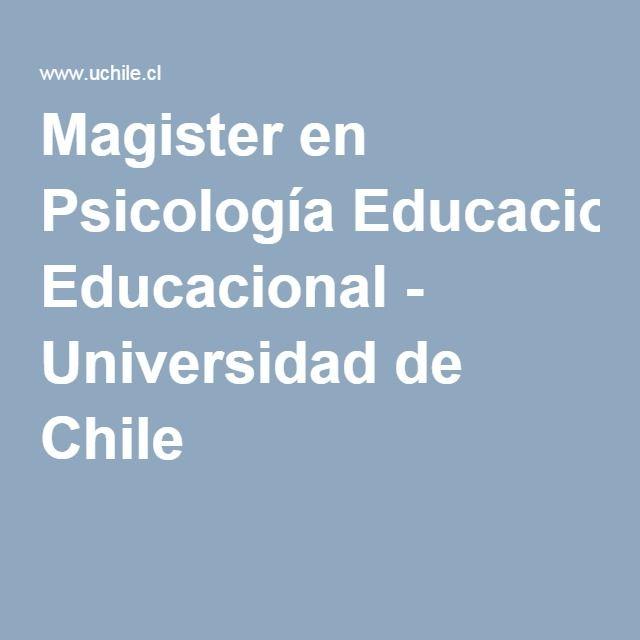 Magister en Psicología Educacional - Universidad de Chile