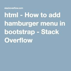 html - How to add hamburger menu in bootstrap - Stack Overflow