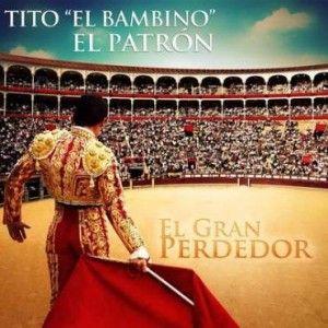 #TitoElBambino – El Gran Perdedor via #FullPiso