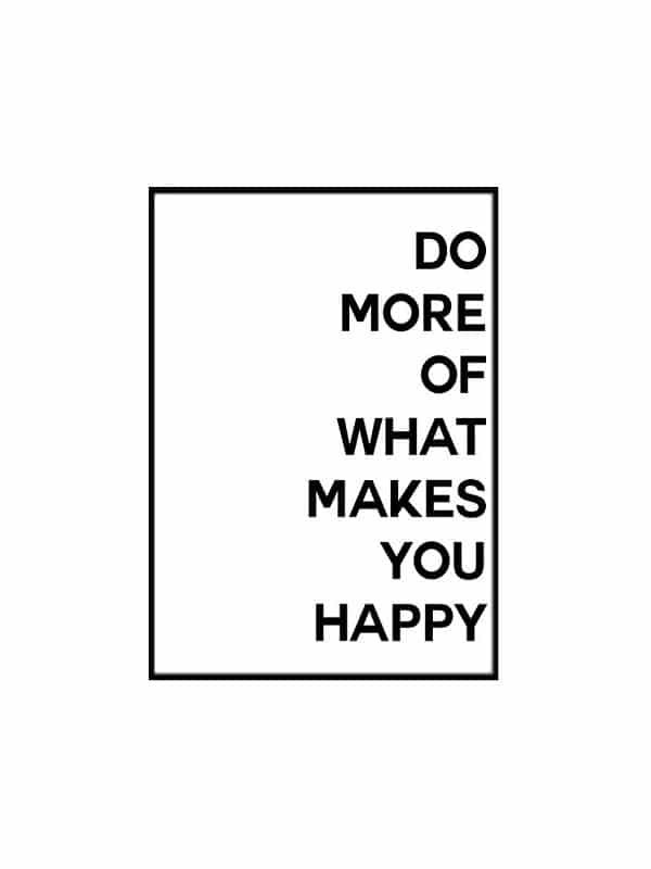 Poster – Do more of what makes you happy - Storlek 30x40