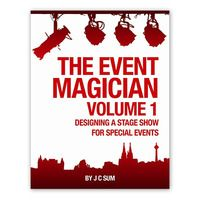 THE EVENT MAGICIAN VOL. 1: DESIGNING A STAGE SHOW FOR SPECIAL EVENTS