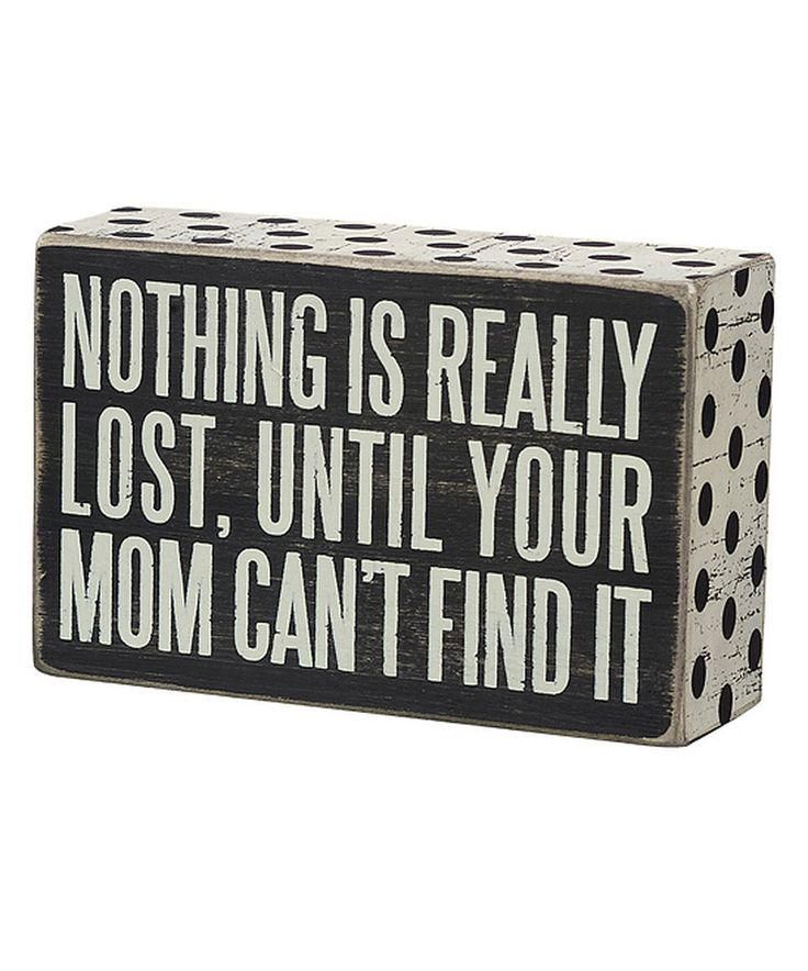 Another great find on #zulily! 'Mom Can't Find It' Wall Sign by Primitives by Kathy #zulilyfinds