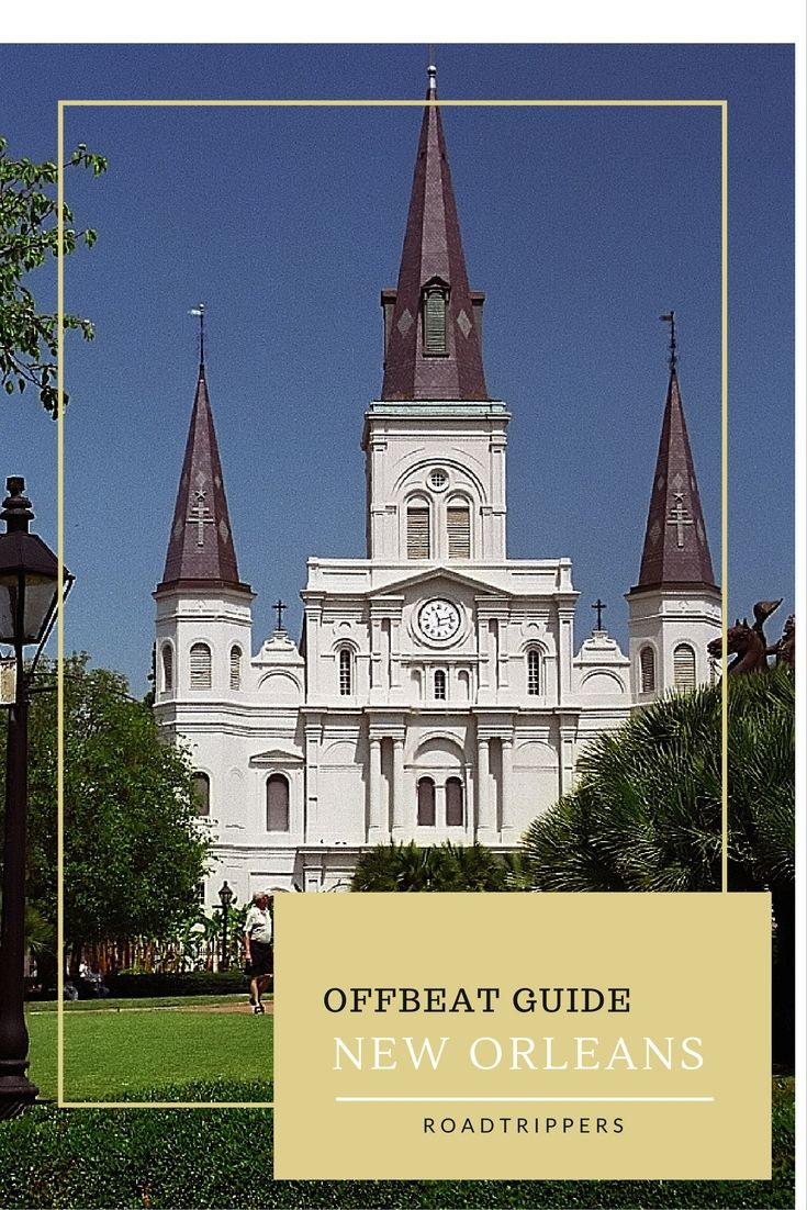 Ultimate offbeat guide to new orleans