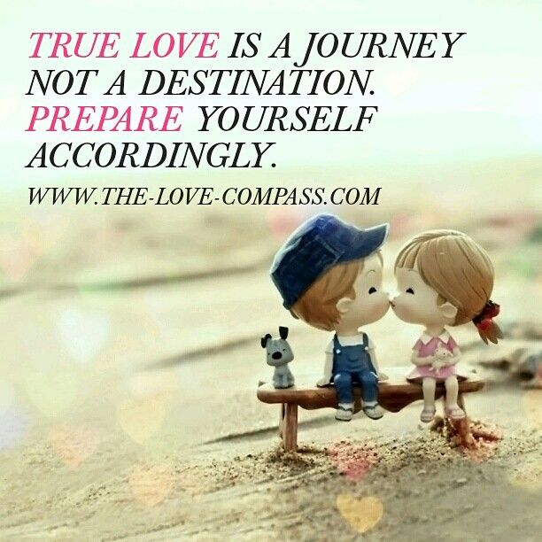 Love is a journey not a destination. Prepare yourself accordingly! The love compass